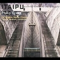 Philip Glass: Itaipu