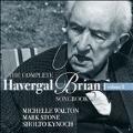 The Complete Havergal Brian Songbook Vol.2