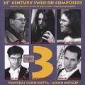 21st Century Swedish Composers - Nelson, Henryson, Hogberg