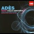 "T.Ades: Tevot, Violin Concerto Op.24 ""Concentric Paths"", etc / Thomas Ades, Chamber Orchestra of Europe, Simon Rattle, BPO, etc"