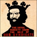 The Royal Variety Show : The Best Of Dub Syndicate