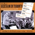 Beecham in Toronto - Previously Unissued Concerts