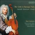 The Cello in Baroque Italy - Gabrielli, Marcello, Vivaldi, etc