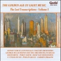 The Golden Age of Light Music - The Lost Transcriptions Vol.1