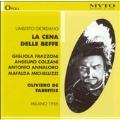 GIORDANO:LA CENA DELLE BEFFE (1955):O.DE FABRITIIS(cond)/MILANO RAI SO/G.FRAZZONI(S)/ETC