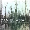 Daniel Asia: Piano Trio, Violin Sonata / Frantisek Soucek(vn), Curtis Macomber(vn), Vladimir Fortin(vc), Richard Ormrud(p), Christopher Oldfather(p)