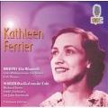 Brahms: Alto Rhapsody;  Mahler: Das Lied / Kathleen Ferrier