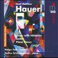 J.M.Hauer: Music with Holderlin, Lieder, Piano Pieces Op.25