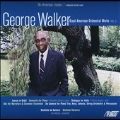George Walker: Great American Orchestral Works Vol.3