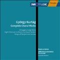 KURTAG:COMPLETE CHORAL WORKS:MARKUS CREED(cond)/SWR VOKALENSEMBLE STUTTGART/ENSEMBLE MODERN