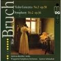 Bruch: Violin Concerto no 3, Symphony no 2 / Schmalfuss