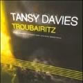 Tansy Davies: Troubairitz