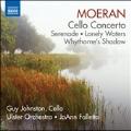 Moeran: Cello Concerto, Serenade, Lonely Waters, etc