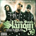 Down South Slangin 39