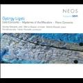 Ligeti: Cello Concerto, Mysteries of the Macabre, Piano Concerto