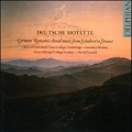 Deutsche Motette - German Romantic Choral Music from Schubert to Strauss