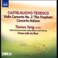 "Castelnuovo-Tedesco: Violin Concerto No.2 ""The Prophets"", Concerto Italiano"