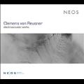 クレメンス・フォン・ロイスナー: 電子音楽作品集