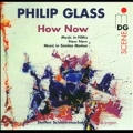 P.Glass: How Now