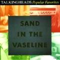 Popular Favorites 1976-1992/Sand In The Vaseline