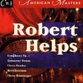 American Masters - Robert Helps: Symphony no 1, etc