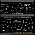 Carambolage - Works for Ensemble and Voice by Axel Borup-Jorgensen
