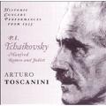 Tchaikovsky: Manfred, Romeo and Juliet / Toscanini