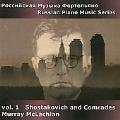 Russian Piano Music Series Vol.1 - Shostakovich and Comrades