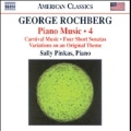 George Rochberg: Piano Music Vol.4