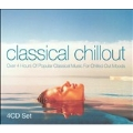 Classical Chillout -Over 4 Hours of Popular Classical Music for Chilled Out Moods