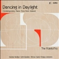 Dancing in Daylight - Contemporary Piano Trios from Ireland