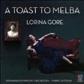 トースト・トゥ・メルバ ~ ネリー・メルバのアリア・コレクション<限定盤>