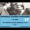 Complete Django Reindhart Vol. 17: 1949-la Mer