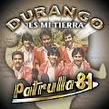 Durango Es Mi Tierra