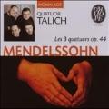 Mendelssohn:String Quartets No.3 Op.44-1/No.4 Op.44-2/No.5 Op.44-3:Talich String Quartet