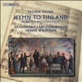F.Pacius: Hymn to Finland - Works for Male-Voice Choir: Varsang, Studentsang, Philomele, etc / Henrik Wikstrom, Akademiska Sangforeningen, etc