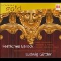 ルードヴィヒ・ギュトラー/Festliches Barock [0300167BC]