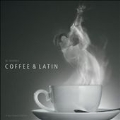 A Tasty Sound Collection: Coffee & Latin