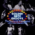 Golden Gate Groove : The Sound Of Philadelphia In San Francisco 1973