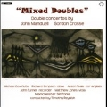 Mixed Doubles - Double Concertos by John Manduell and Gordon Crosse