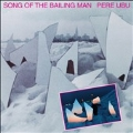 Song of the Bailing Man [LP+DVD]