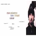 NO PIANO ON THAT ONE:GILLES APAP(vn)