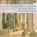 Sonatas & Concertos -W.Corbett, J.S.Bach, G.Finger, Vivaldi, J.C.Bach, Albinoni, etc (10/2007) / Ludwig Guttler(tp/cond), Leipziger Bach-Collegium