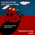 Laurence Crane: 20th Century Music -Solo Piano Pieces 1985-99: 3 Preludes, Blue Blue Blue, etc (2008) / Michael Finnissy(p)