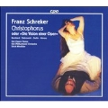 Franz Schreker: Christophorus oder Die Vision einer Oper