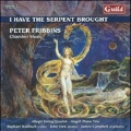 I Have The Serpent Brought - P.Fribbins: Chamber Music