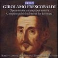 Frescobaldi: Complete Published Works for Keyboard