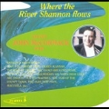 Where the River Shannon flows / Count John McCormack