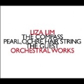 Liza Lim: Orchestral Works - The Compass, Pearl, Ochre, Hair String, The Guest