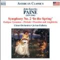 "J.K.Paine: Symphony No.2 ""In the Spring"", Oedipus Tyrannus - Prelude, etc"
